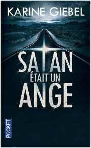 Satan était un ange Karine Giebel