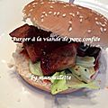 Burger à la viande de porc confite