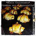 Minis croissants jambon sec & mozzarella.