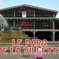 LE PARC DE LA VILLETTE