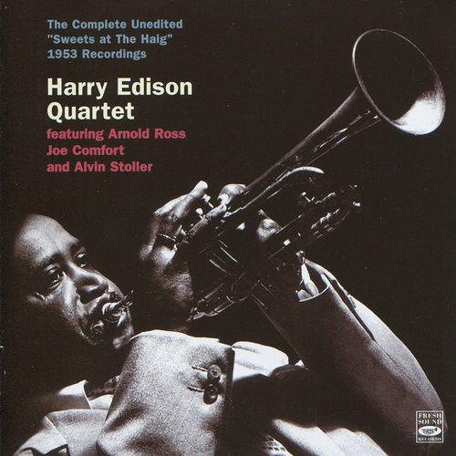 Harry Edison - 1953 - The Complete Unedited Sweets At The Haig 1953 Recording (Fresh Sound)