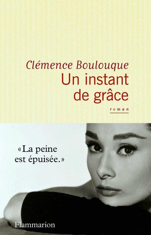 Un Instant de Grâce un roman de Clémence Boulouque A