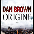 Origine - dan brown - editions jean claude lattès - video