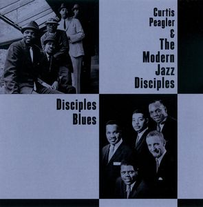 Curtis Peagler & The Modern Jazz Disciples - 1959-60 - Disciples Blues (Prestige)