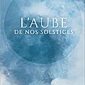 L'aube de nos solstices > aurélien di sanzo