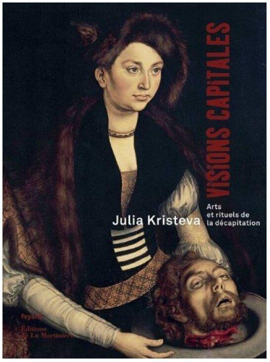 Visions capitales Kristeva 2013