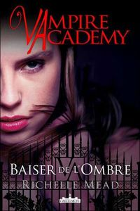 book_coverfull_vampire_academy_tome_3___baiser_de_l_ombre_78224