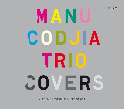 Manu Codjia Trio - 2010 - Covers (Bee Jazz)