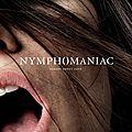 Nymphomaniac, le film érotique des stars !!!