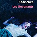 Les revenants - Laura Kasischke