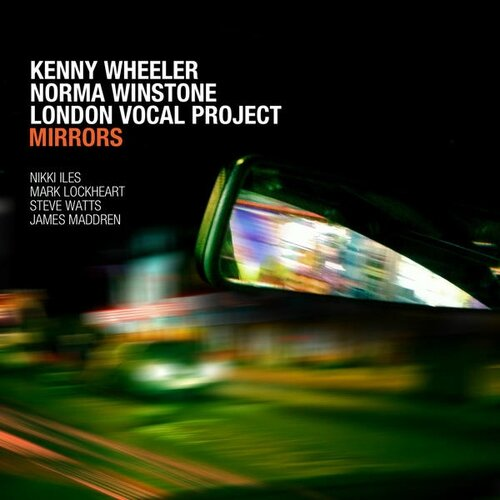 Kenny Wheeler Norma Winstone & London Vocal Project - 2013 - Mirrors (Edition)
