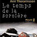 Thorarisson. le temps de la sorcière.