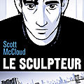Le sculpteur - scott mccloud