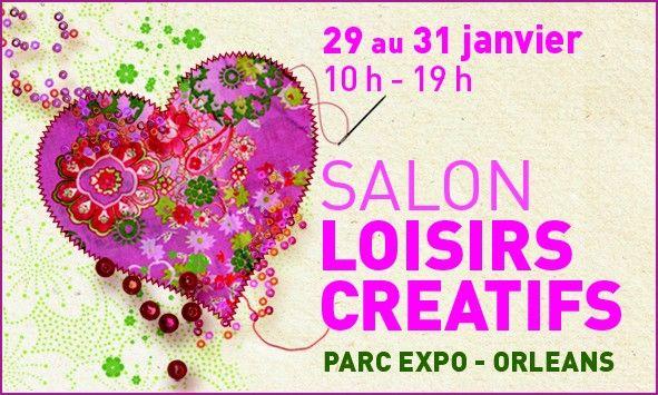 Salon des loisirs cr atifs orl ans 29 31 janvier 2010 for Salon loisirs creatifs orleans