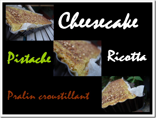 Cheese cake pistache -pralin-ricotta