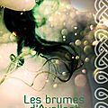 Les brumes d'avallach (tome 1) - marah woolf