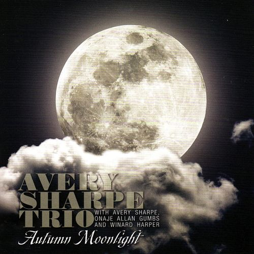 Avery Sharpe Trio - 2009 - Autumn Moonlight (JKNM)
