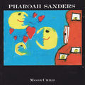 Pharoah Sanders - 1989 - Moonchild (Timeless)