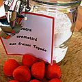 Sucre aromatisé aux fraises tagada, idée cadeau pour noël