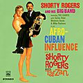 Shorty Rogers - 1958-59 - Shorty Rogers Play Afro-cuban Influence + Shorty Rogers Meets Tarzan (Fresh Sound)