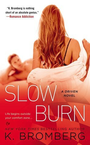 Slow Burn (Driven #5) by K. Bromberg