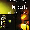 De chair et de sang (flesh and blood) ---- john harvey