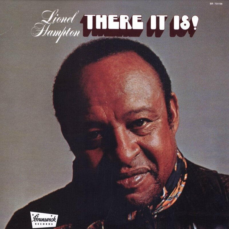 Lionel Hampton - 1972 - There it is ! (Brunswick)