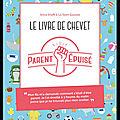 Le livre de chevet du parent épuisé - shiva shaffii - editions first