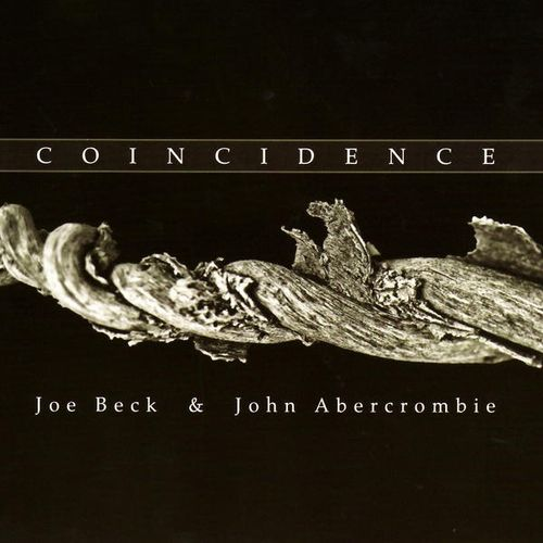 Joe Beck & John Abercrombie - 2008 - Coincidence (Whaling City Sound)