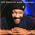 Hank Crawford - 2000 - The World of Hank Crawford (Milestone)