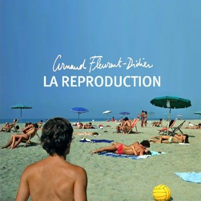 arnaud_fleurent_didier_la_reproduction_310