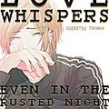 Love whispers, even in the rusted night de ogeretsu tanaka