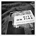 Chronique livre : city on fire