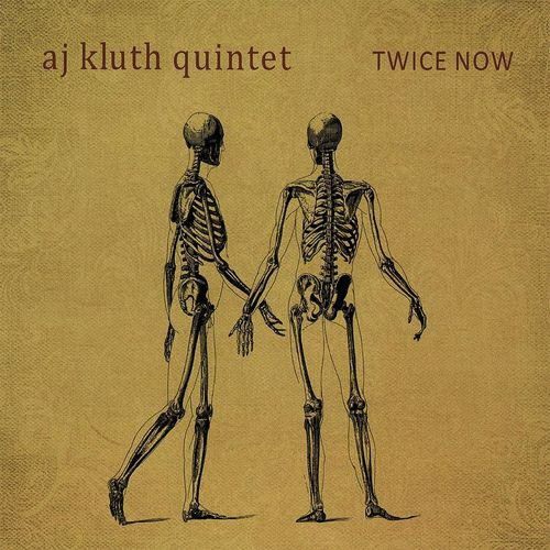 AJ Kluth Quintet - 2009 - Twice Now (OA2)