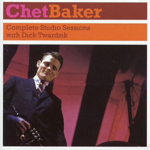 Chet Baker - 1955 - Complete Studio Sessions With Dick Twardzik (LoneHillJazz)