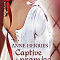 Captive et promise- anne herries