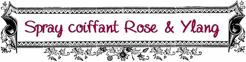 Etiquette spray coiffant rose & ylang