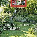 plantes et jardins a l ombre collectif guide mon jardin ma maison