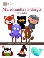 MARIONNETTES A DOIGTS en feutrine_editions carpentier_loisirs créatifs_auteur_V