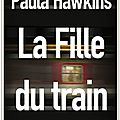 La fille du train - paula hawkins 4ème de