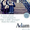 Adam, de Max Meyer, avec Hugh Dancy, Rose Byrne, 2010, 1h30.