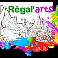 Régal'arts ..., soyez mécène en vous régalant !