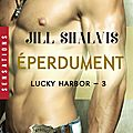 Eperdument de jill shalvis [lucky harbor tome 3]