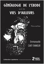 Généalogie de l'exode - Vies d'ailleurs - Emmanuelle Cart-Tanneur-Liliba