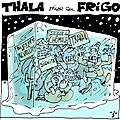 Thala mise au frigo