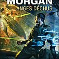 Anges déchus - richard morgan