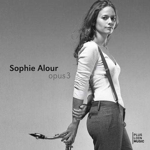 Sophie Alour - 2010 - Opus 3 (Plus Loin Music)