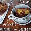Pudding de brioche et caramel au beurre salé maison