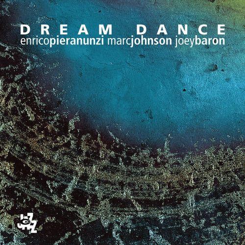 Enrico Pieranunzi Marc Johnson Joey Baron - 2009 - Dream Dance (Cam Jazz)
