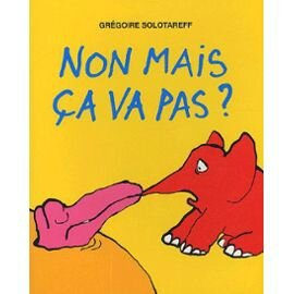 Solotareff-Gregoire-Non-Mais-Ca-Va-Pas-Livre-895866955_ML